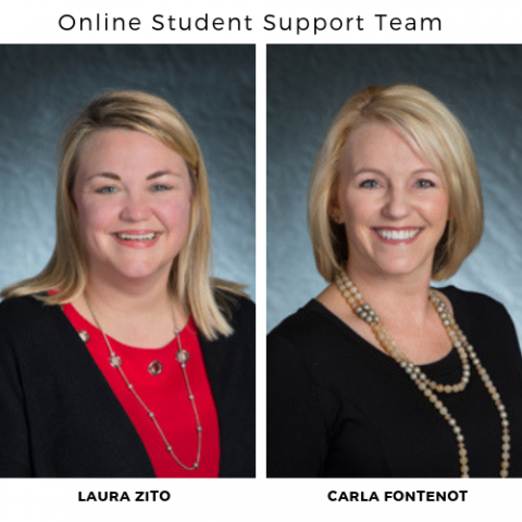 Laura Zito and Carla Fontenot are your student support team.