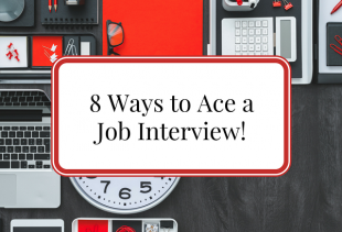 8 Ways to Ace a Job Interview!